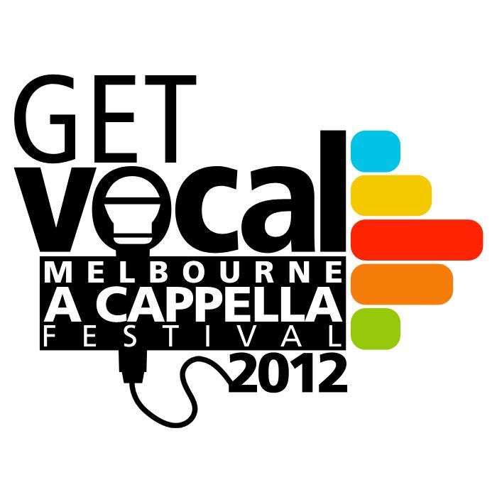 GET VOCAL 2012: Melbourne A Cappella Festival