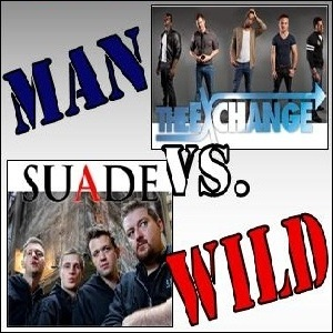 MAN vs. WILD ft. THE EXCHANGE (USA) and SUADE (AUS)